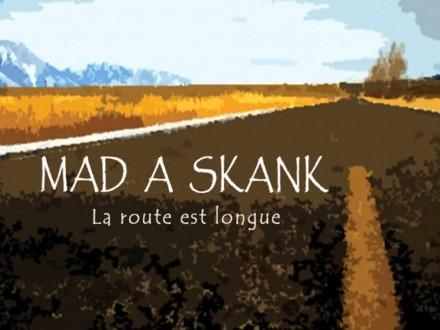 MAD A SKANK - La route est longue